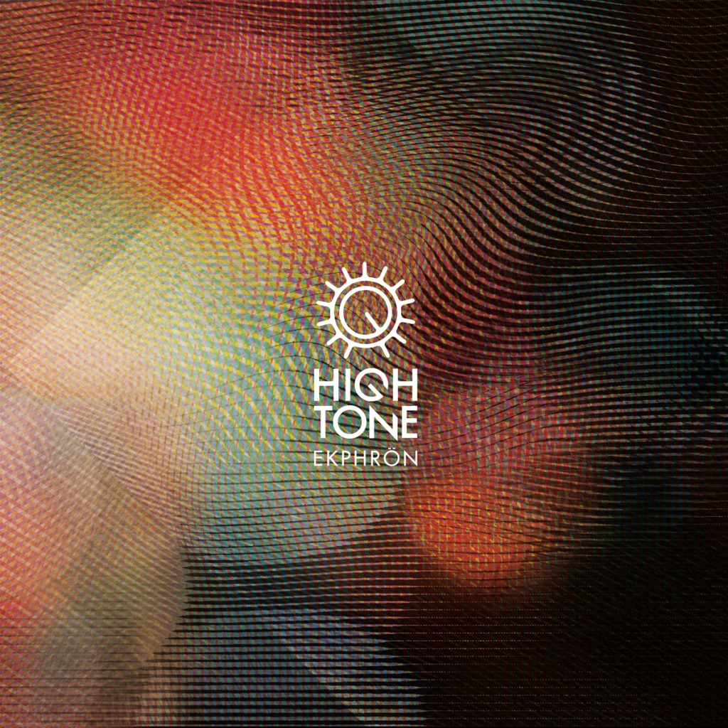 High Tone - Ekphrön 2014